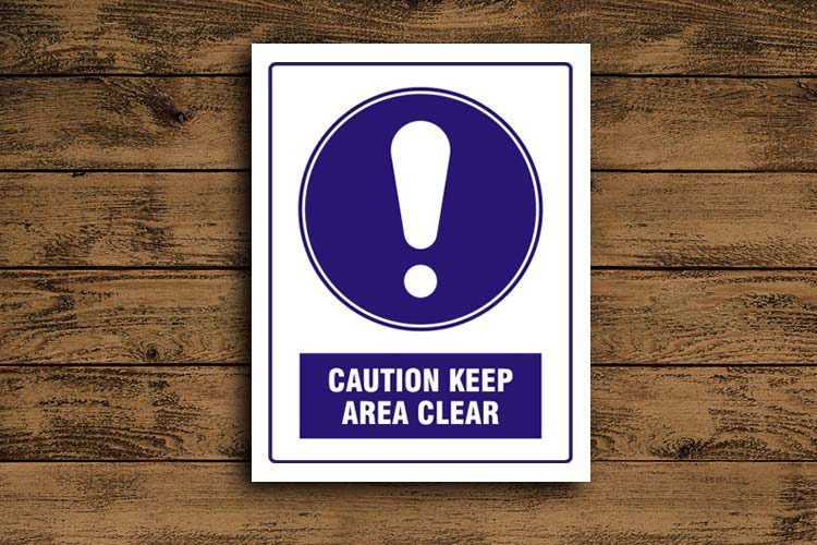 Caution Keep Area Clear Mandatory Sign