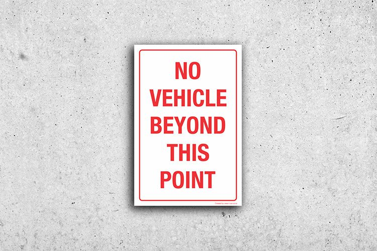 No vehicle beyond this point