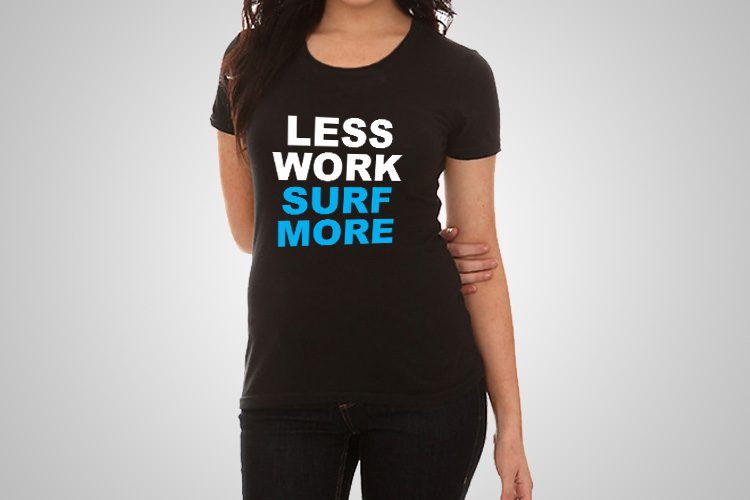 Less Work Surf More Funny Printed T-Shirt
