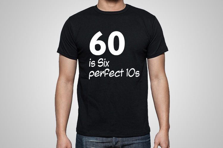 six perfect 10s Funny Printed T-Shirt