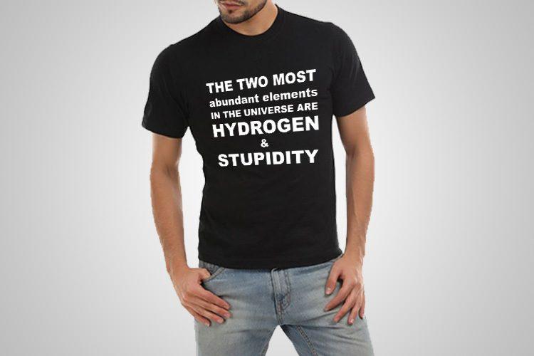 Hydrogen Stupidity Funny Printed T-Shirt