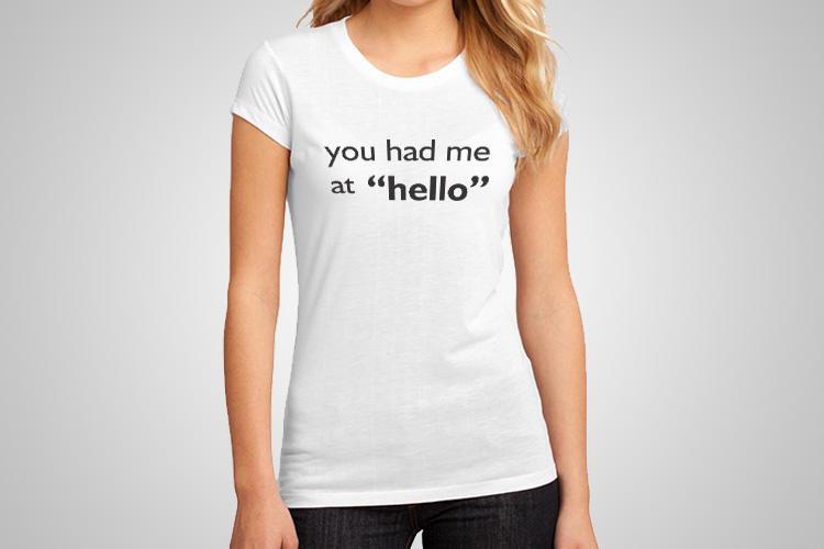 You Had Me At Hello Funny Printed T-Shirt