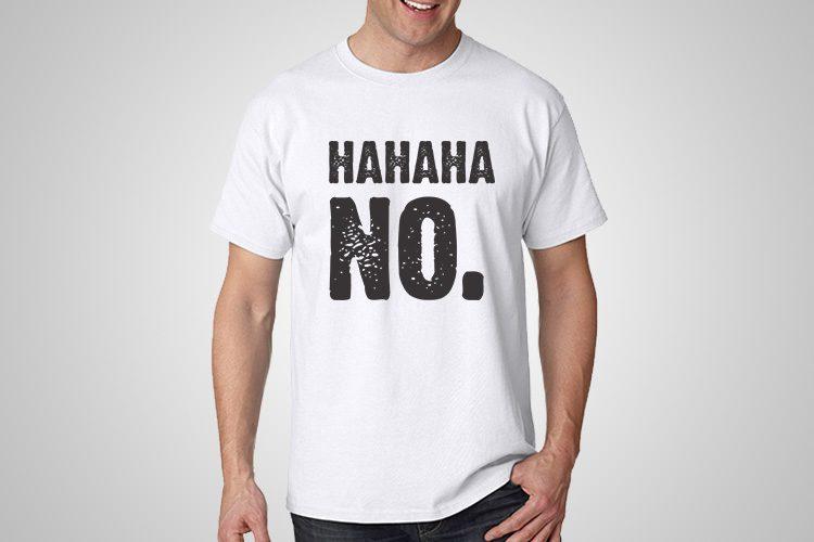 Hahaha No Funny Printed T-Shirt