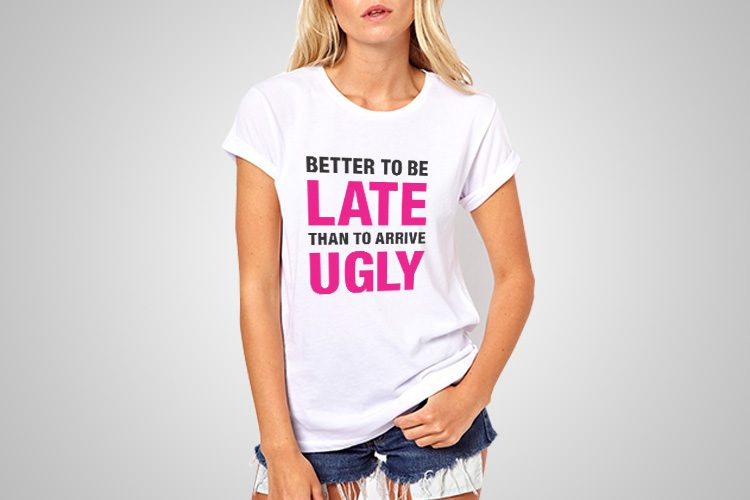 Late Ugly Funny Printed T-Shirt