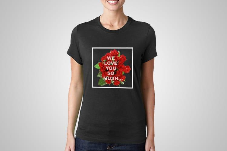 We Love You So Mush Printed T-Shirt