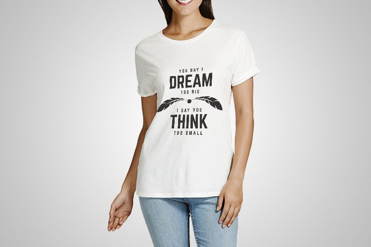 Dream Big Think Small Printed T-Shirt