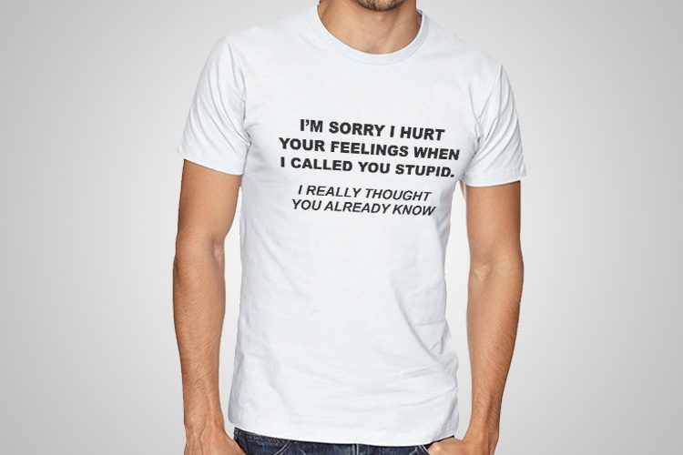 Hurt Your Feelings Printed T-Shirt