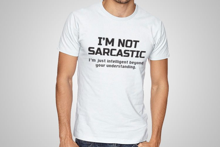 I'm not sarcastic printed T-Shirt